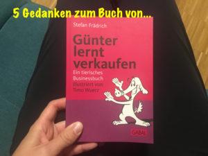 """5 Gedanken aus """"Günter lernt verkaufen"""" von Stefan Frädrich"""