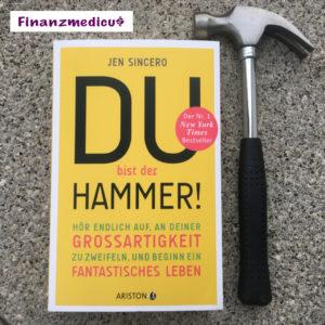 """5 Gedanken zu """"Du bist der Hammer!"""" von Jen Sincero"""