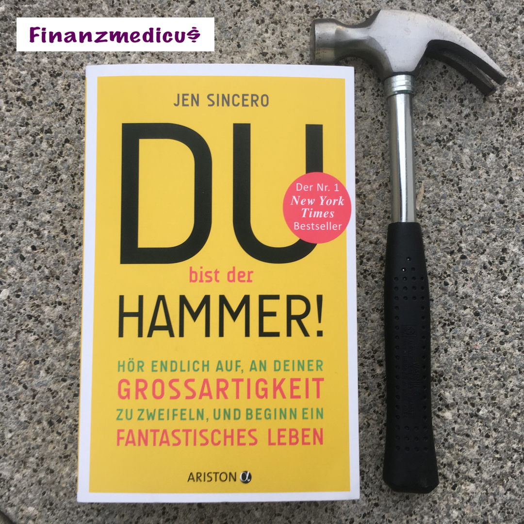 """Read more about the article 5 Gedanken zu """"Du bist der Hammer!"""" von Jen Sincero"""