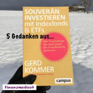 """5 Gedanken aus """"Souverän Investieren mit Indexfonds & ETFs"""" von Gerd Kommer"""