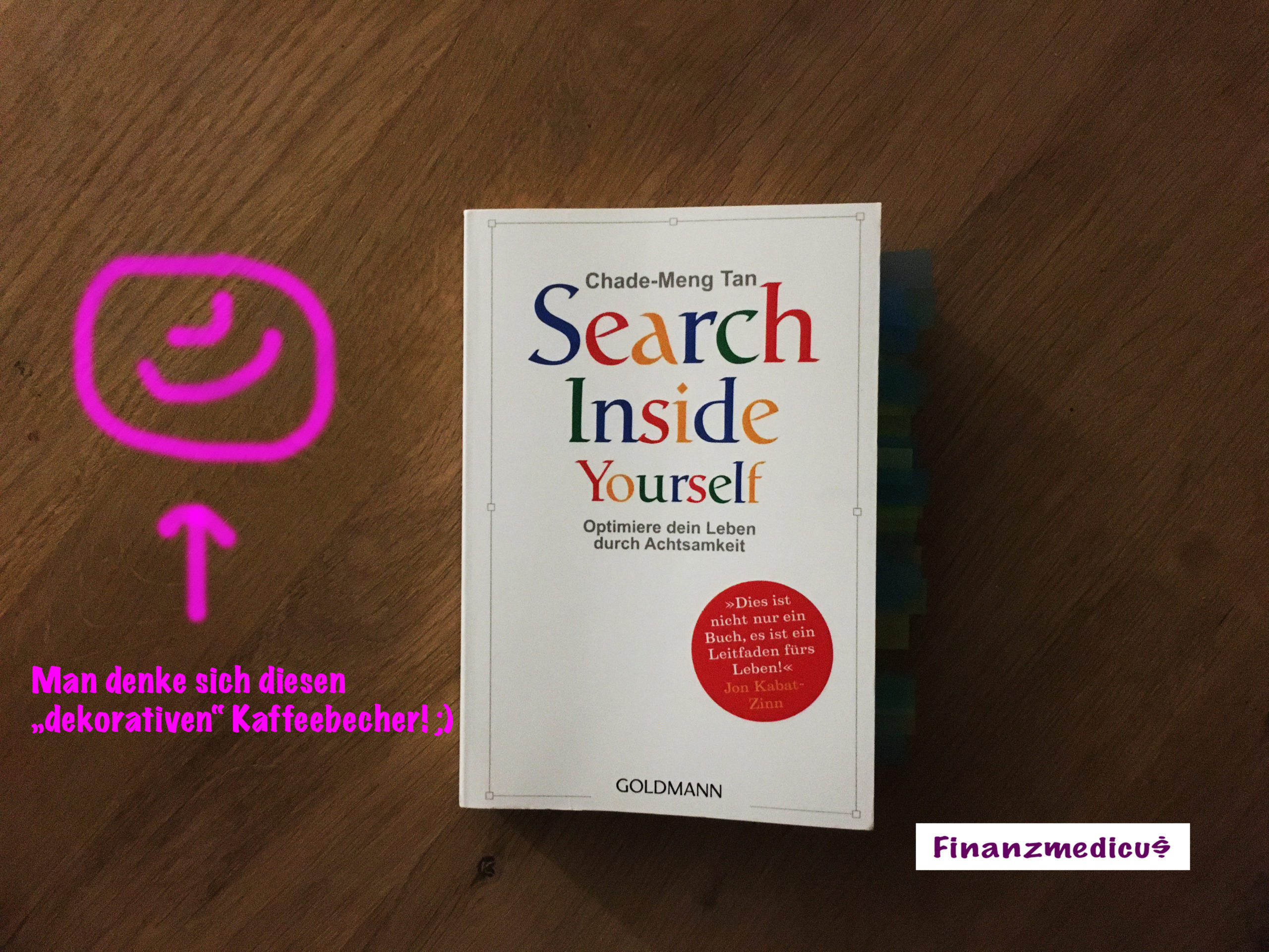 "5 Gedanken aus ""Search inside yourself"" v. Chade-Meng Tan"